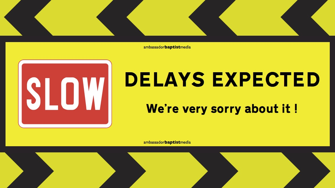 Delays expected ambassador baptist church singapore delay sign ccuart Gallery